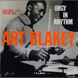 Art Blakey - Orgy In Rhythm (Volume One) - Album Cover