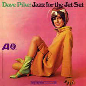 Dave Pike - Jazz For The Jet Set - Album Cover