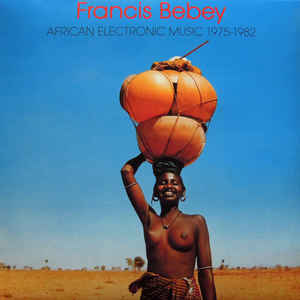 Francis Bebey - African Electronic Music 1975-1982 - Album Cover