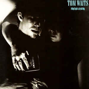 Tom Waits - Foreign Affairs - Album Cover
