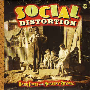 Social Distortion - Hard Times And Nursery Rhymes - Album Cover