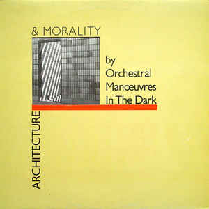 Orchestral Manoeuvres In The Dark - Architecture & Morality - Album Cover