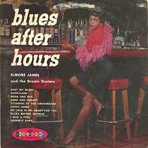 Elmore James & His Broomdusters - Blues After Hours - Album Cover