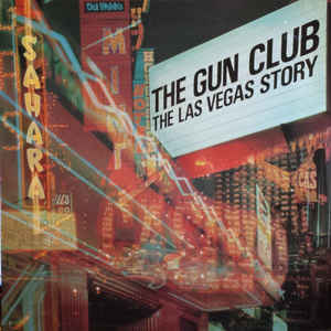 The Gun Club - The Las Vegas Story - Album Cover