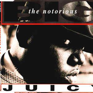Notorious B.I.G. - Juicy / Unbelievable - Album Cover