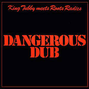 King Tubby - Dangerous Dub - Album Cover