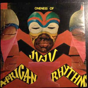 Oneness Of Juju - African Rhythms - Album Cover