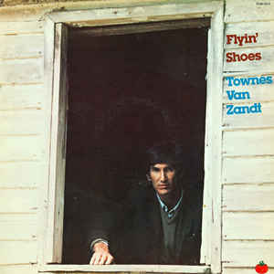 Townes Van Zandt - Flyin' Shoes - Album Cover