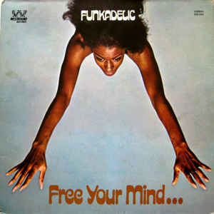 Funkadelic - Free Your Mind And Your Ass Will Follow - Album Cover
