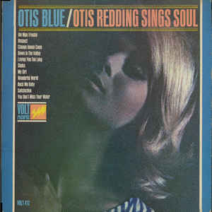 Otis Blue / Otis Redding Sings Soul
