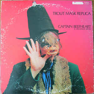 Captain Beefheart And His Magic Band - Trout Mask Replica - Album Cover