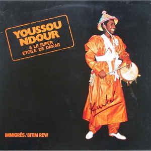 Youssou N'Dour - Immigrés / Bitim Rew - Album Cover