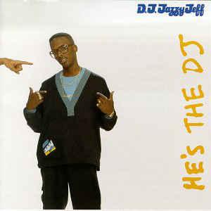 DJ Jazzy Jeff & The Fresh Prince - He's The DJ, I'm The Rapper - Album Cover
