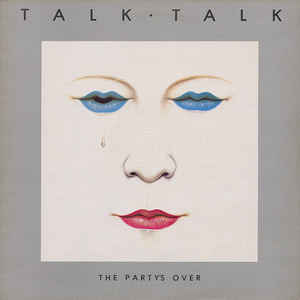Talk Talk - The Party's Over - Album Cover