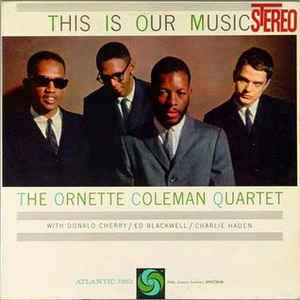 The Ornette Coleman Quartet - This Is Our Music - Album Cover