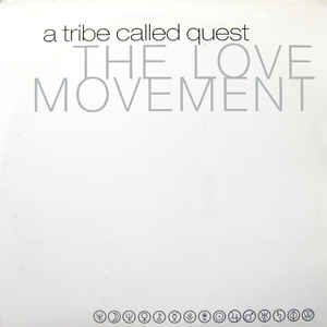 A Tribe Called Quest - The Love Movement - Album Cover