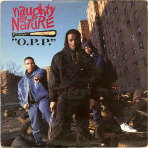 Naughty By Nature - O.P.P. / Wickedest Man Alive - Album Cover