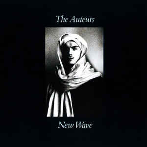 The Auteurs - New Wave - Album Cover