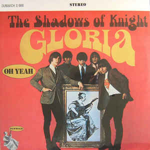 The Shadows Of Knight - Gloria - VinylWorld