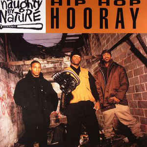 Naughty By Nature - Hip Hop Hooray / The Hood Comes First - Album Cover