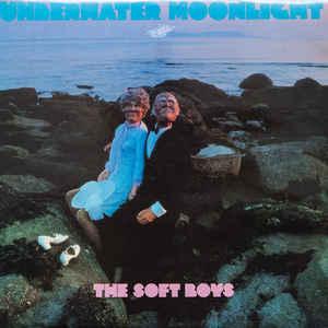 The Soft Boys - Underwater Moonlight - Album Cover