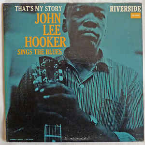 John Lee Hooker - That's My Story John Lee Hooker Sings The Blues - Album Cover