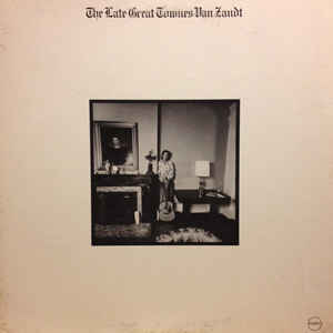 Townes Van Zandt - The Late Great Townes Van Zandt - Album Cover