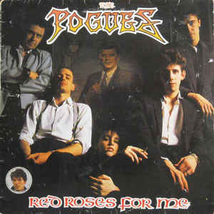 The Pogues - Red Roses For Me - Album Cover