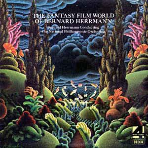 Bernard Herrmann - The Fantasy Film World Of Bernard Herrmann - Album Cover