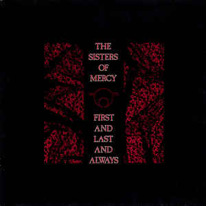 The Sisters Of Mercy - First And Last And Always - Album Cover