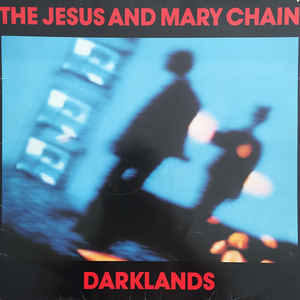 The Jesus And Mary Chain - Darklands - Album Cover