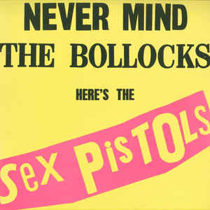 Sex Pistols - Never Mind The Bollocks Here's The Sex Pistols - VinylWorld