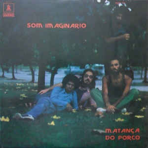 Som Imaginario - Matança Do Porco - Album Cover