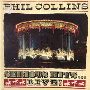 Phil Collins - Serious Hits...Live! - Album Cover