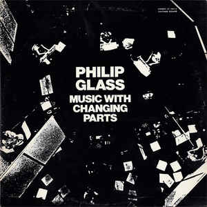 Philip Glass - Music With Changing Parts - VinylWorld
