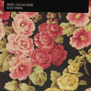 Mark Lanegan Band - Blues Funeral - VinylWorld
