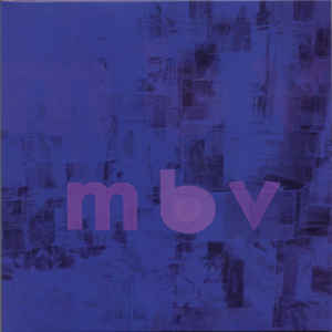 My Bloody Valentine - m b v - Album Cover