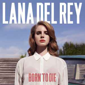 Born To Die - Album Cover - VinylWorld