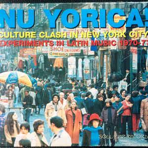 Various - Nu Yorica! (Culture Clash In New York City: Experiments In Latin Music 1970-77) - Album Cover
