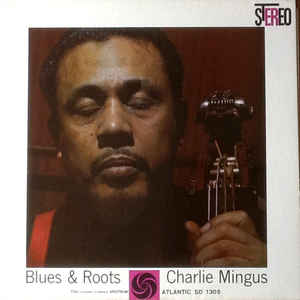 Charles Mingus - Blues & Roots - Album Cover