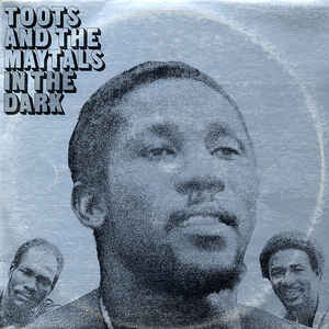 Toots & The Maytals - In The Dark - Album Cover