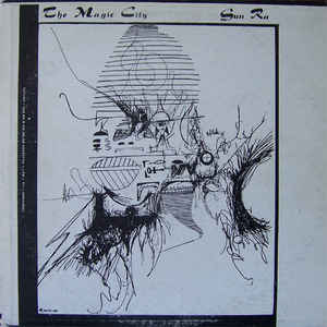 The Sun Ra Arkestra - The Magic City - Album Cover