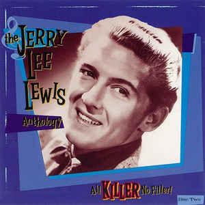 Jerry Lee Lewis - The Jerry Lee Lewis Anthology - All Killer No Filler! - Album Cover