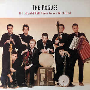 The Pogues - If I Should Fall From Grace With God - Album Cover