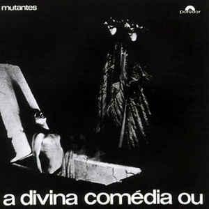 Os Mutantes - A Divina Comédia Ou Ando Meio Desligado - Album Cover