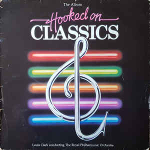 Louis Clark - Hooked On Classics - VinylWorld