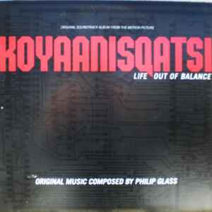 Koyaanisqatsi (Life Out Of Balance) (Original Soundtrack Album From The Motion Picture) - Album Cover - VinylWorld