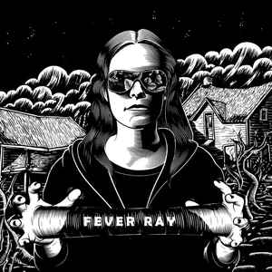 Fever Ray - Fever Ray - Album Cover