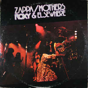 Frank Zappa - Roxy & Elsewhere - Album Cover