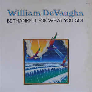 William DeVaughn - Be Thankful For What You Got - Album Cover